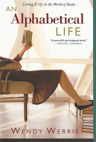 An Alphabetical Life by Wendy Werris