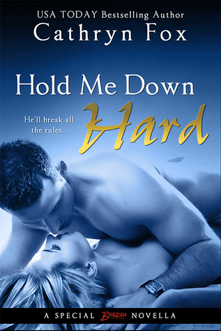 Hold Me Down Hard