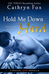Hold Me Down Hard (Entangled Brazen)
