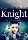 A Knight to Remember (The Knight Legends, #1)