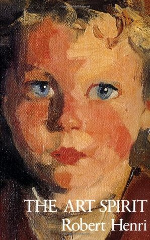 The Art Spirit by Robert Henri