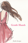 Gentle Hands by Émilie Lavigne
