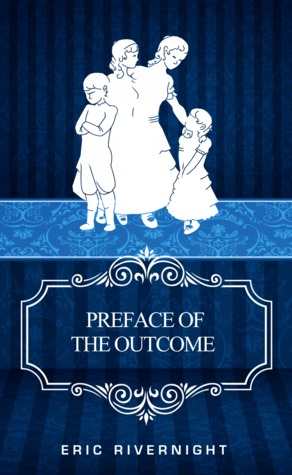 Preface of the Outcome by Eric Rivernight