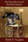 The Dog Who Loved Sherlock Holmes (Paws & Claws, #1.5)
