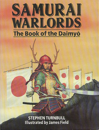 Samurai Warlords: The Book of the Daimyo