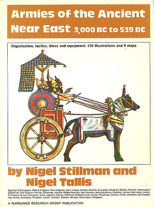 Armies of the Ancient Near East 3,000 BC to 539 BC by Nigel Stillman
