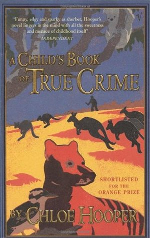 A Child's Book of True Crime by Chloe Hooper