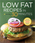 Low Fat Recipes in 30 Minutes by Callisto Media