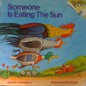 Someone Is Eating the Sun (A Random House Pictureback)