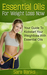 Essential Oils For Weight Loss Now by Sara Banks