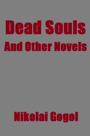 Dead Souls and Other Novels