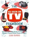 The As Seen on TV Cookbook: Healthy, Low-Calorie Recipes for Cooking with America's Favorite Kitchen Gizmos and Gadgets