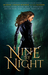 Nine By Night: A Multi-Author Urban Fantasy Bundle of Kickass Heroines, Adventure, & Magic