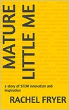 Mature Little Me: a story of STEM innovation and inspiration
