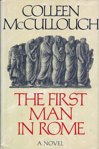 Get The First Man in Rome (Masters of Rome #1) by Colleen McCullough PDF