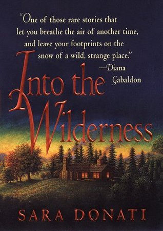 Free download Into the Wilderness (Wilderness #1) by Sara Donati PDF