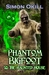Phantom Bigfoot & The Haunted House (Phantom Bigfoot Series, #3)