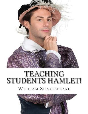 Teaching Students Hamlet!: A Teachers Guide to Shakespeares Play  by  BookCaps