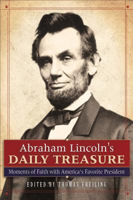 Abraham Lincoln's Daily Treasure by Thomas Freiling