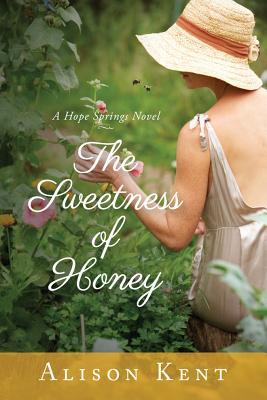 Download online The Sweetness of Honey (Hope Springs #3) FB2 by Alison Kent