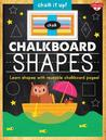 Chalkboard Shapes: Learn Your Shapes with Reusable Chalkboard Pages! (Chalk it Up!)