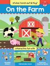 On the Farm: Interactive fun with fold-out play scene, reusable stickers, and punch-out, stand-up figures!
