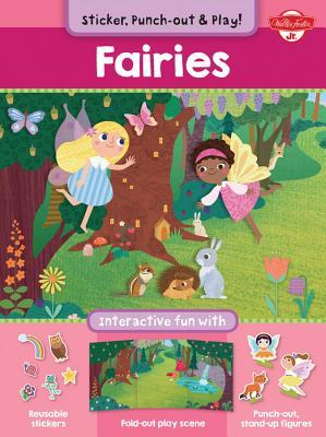 Fairies: Interactive fun with fold-out play scene, reusable stickers, and punch-out, stand-up figures!