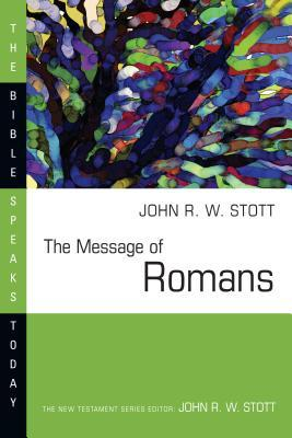 Get The Message of Romans: God's Good News for the World (The Bible Speaks Today: New Testament) ePub by John R.W. Stott