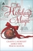 This Holiday Magic: A Gift from the Heart\Mine by Christmas\A Family for Christmas