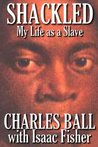 Shackled: My Life as a Slave