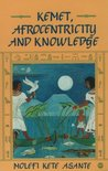 Kemet, Afrocentricity, and Knowledge by Molefi Kete Asante