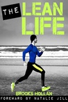 The Lean Life A Story to Give You the Motivation and Tools Needed for Lasting Weight Loss and Lifelong Health