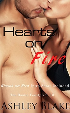 Hearts on Fire The Hunter Family Book 10