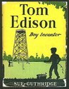 Tom Edison: Boy Inventor (Childhood of Famous Americans)
