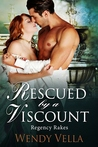 Rescued By A Viscount by Wendy Vella
