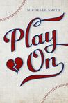 Play On by Michelle   Smith