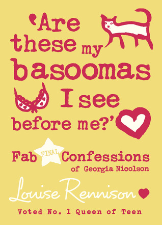 'Are these my basoomas I see before me?' by Louise Rennison