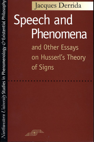 Speech and Phenomena and Other Essays on Husserl's Theory of ... by Jacques Derrida