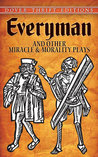 Everyman and Other Miracle and Morality Plays (Dover Thrift Editions)