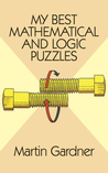 My Best Mathematical and Logic Puzzles by Martin Gardner