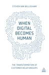 When Digital Becomes Human by Steven Van Belleghem