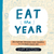 Eat the Year: 366 Fun and Fabulous Food Holidays to Celebrate Every Day