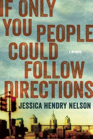 If Only You People Could Follow Directions by Jessica Hendry Nelson