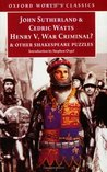 Henry V, War Criminal? and Other Shakespeare Puzzles