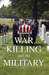 War, Killing, and the Military