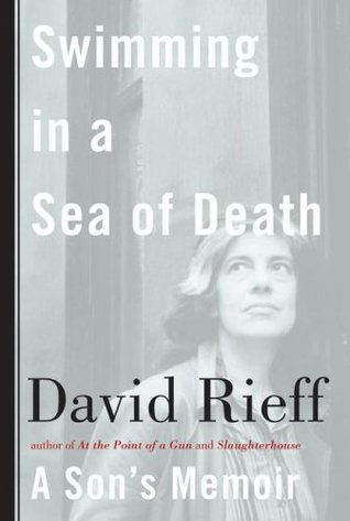 Swimming in a Sea of Death by David Rieff