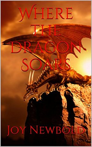 Where the Dragon Soars Legends of the Dragon Kings Book 1