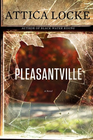 Pleasantville, Attica Locke | Bibliophilia: read more books! (Recommended reading)