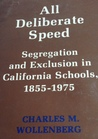 All Deliberate Speed: Segregation and Exclusion in California Schools, 1855-1975