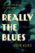 Really the Blues by Joseph Koenig